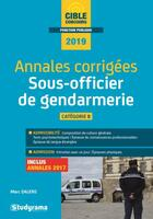 Couverture du livre « Annales corrigées ; sous-officier de gendarmerie ; catégorie B (édition 2019) » de Marc Dalens aux éditions Studyrama