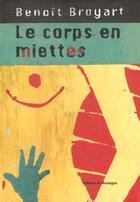 Couverture du livre « Le corps en miettes » de Benoit Broyart aux éditions Rouergue