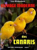 Couverture du livre « Élevage moderne des canaris » de Luc Gicquelais aux éditions Bornemann