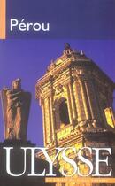 Couverture du livre « Pérou (4e édition) » de Alain Legault aux éditions Ulysse