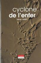 Couverture du livre « Cyclone de l'enfer » de Irene Jarry aux éditions Carnot