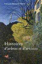 Couverture du livre « Histoires d'arbres et d'artistes » de Francois-Bernard Michel aux éditions Papillon Rouge