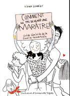 Couverture du livre « Comment ne pas devenir une marâtre : guide féministe de la famille recomposée » de Emmanuelle Teyras et Fiona Schmidt aux éditions Hachette Pratique