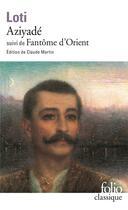 Couverture du livre « Aziyadé ; fantôme d'Orient » de Pierre Loti aux éditions Folio