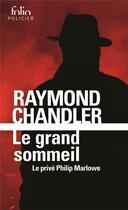 Couverture du livre « Le grand sommeil ; le privé Philip Marlowe » de Raymond Chandler aux éditions Gallimard