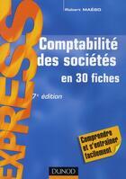 Couverture du livre « Comptabilité des sociétés en 30 fiches ; comprendre et s'entraîner facilement (7e édition) » de Robert Maeso aux éditions Dunod