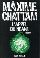 Couverture du livre « L'appel du néant » de Maxime Chattam aux éditions Albin Michel