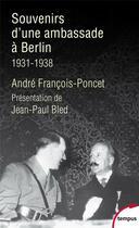 Couverture du livre « Souvenirs d'une ambassade à Berlin ; 1931-1938 » de Andre Francois-Poncet aux éditions Tempus/perrin