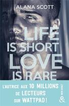 Couverture du livre « Life is short, love is rare » de Alana Scott aux éditions Harlequin