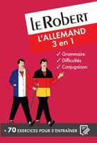 Couverture du livre « 3 EN 1 ; dictionnaire le Robert ; l'allemand (édition 2017) » de Collectif aux éditions Le Robert