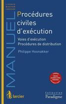 Couverture du livre « Procédures civiles d'exécution ; voies d'exécution, procédures de distribution (2e édition) » de Philippe Hoonakker aux éditions Larcier