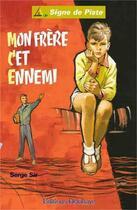 Couverture du livre « Mon frère, cet ennemi » de Serge Sir aux éditions Delahaye
