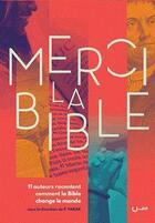Couverture du livre « Merci la bible ; 11 auteurs racontent comment la bible change le monde » de Florent Varak aux éditions Editions Cle