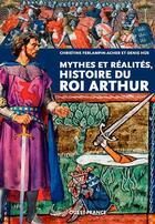Couverture du livre « Mythes et réalités, histoire du roi Arthur » de Christine Ferlampin-Acher et Hue Denis aux éditions Ouest France