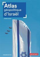 Couverture du livre « Atlas géopolitique d'Israël (5e édition) » de Frederic Encel aux éditions Autrement