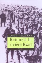 Couverture du livre « Retour a la riviere kwai » de Loet Velmans aux éditions Phebus