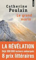 Couverture du livre « Le grand marin » de Catherine Poulain aux éditions Points