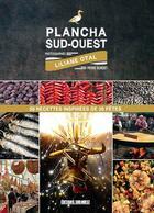 Couverture du livre « Plancha du Sud-Ouest ; 50 recettes inspirées de 20 fêtes » de Liliane Otal et Pierre Bordet aux éditions Sud Ouest Editions