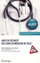 Couverture du livre « Audit De Securite Des Soins En Medecine De Ville » de Rene Amalberti aux éditions Springer