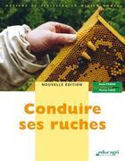 Couverture du livre « Conduire ses ruches (édition 2009) » de Patrice Cahe et Nadia Perrin aux éditions Educagri