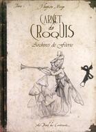 Couverture du livre « Carnet de croquis ; archives de féerie t.1 » de Jean-Baptiste Monge aux éditions Au Bord Des Continents