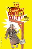 Couverture du livre « Les corbeaux contre la calotte ; la lutte anticléricale par l'image à la belle époque » de Guillaume Doizy aux éditions Editions Libertaires