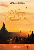 Couverture du livre « Le voyage à Shambhalla ; le message des maîtres réalisés à notre humanité » de Anne Givaudan et Daniel Meurois aux éditions Passe Monde