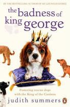 Couverture du livre « The badness of king george » de Judith Summers aux éditions Adult Pbs
