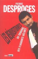 Couverture du livre « Les Requisitoires Du Tribunal Des Flagrants Delires » de Pierre Desproges aux éditions Seuil