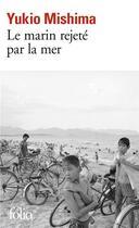 Couverture du livre « Le marin rejete par la mer » de Mishima/Renondeau aux éditions Gallimard