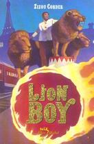 Couverture du livre « Lion boy t.1 » de Zizou Corder aux éditions Albin Michel Jeunesse