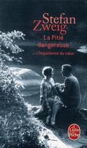 Couverture du livre « La pitié dangereuse ou l'impatience du coeur » de Stefan Zweig aux éditions Lgf