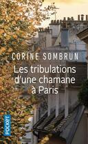 Couverture du livre « Les tribulations d'une Chamane à Paris » de Corine Sombrun aux éditions Pocket
