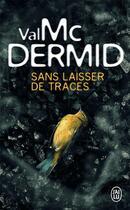 Couverture du livre « Sans laisser de traces » de Val McDermid aux éditions J'ai Lu