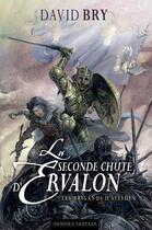 Couverture du livre « La seconde chute d'Ervalon t.1 ; les brigands d'Avelden » de David Bry aux éditions Mnemos