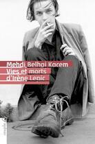 Couverture du livre « Vies et morts d'Irène Lepic » de Mehdi Belhaj-Kacem aux éditions Tristram