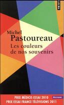 Couverture du livre « Les couleurs de nos souvenirs » de Michel Pastoureau aux éditions Points