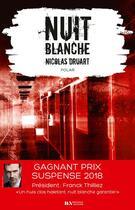 Couverture du livre « Nuit blanche » de Nicolas Druart aux éditions Les Nouveaux Auteurs