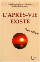 Couverture du livre « L'après-vie existe » de Jean-Jacques Charbonier aux éditions Clc