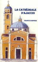 Couverture du livre « La cathédrale d'Ajaccio » de France Sampieri aux éditions Editions De Paris