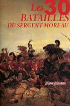 Couverture du livre « Les Trente Batailles Du Sergent Denis Moreau » de Denis Moreau aux éditions Jourdan