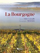 Couverture du livre « La Bourgogne » de Didier Cornaille et Michel Joly aux éditions Editions Du Belvedere