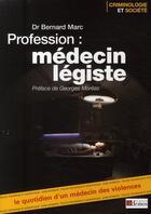 Couverture du livre « Profession : médecin légiste » de Bernard Marc aux éditions Demos