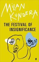 Couverture du livre « FESTIVAL OF INSIGNIFICANCE » de Milan Kundera aux éditions Faber Et Faber