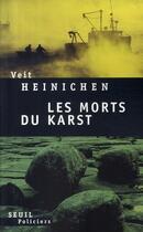 Couverture du livre « Les morts du karst » de Veit Heinichen aux éditions Seuil
