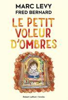 Couverture du livre « Le petit voleur d'ombres T.1 » de Marc Levy et Fred Bernard aux éditions R-jeunesse Versilio