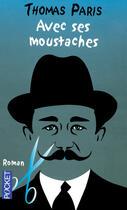 Couverture du livre « Avec ses moustaches » de Thomas Paris aux éditions Pocket