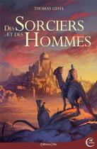 Couverture du livre « Des sorciers et des hommes » de Thomas Geha aux éditions Critic