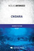 Couverture du livre « Cnidaria ; reine méduse » de Nicolas Antoniucci aux éditions Libres D'ecrire
