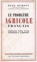 Couverture du livre « Le Probleme Agricole Francais » de Dumont R aux éditions Nel